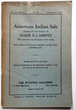 American Indian Sale: Including the Fine Collection of Major E. J. Abbott (Who Guarantees the...