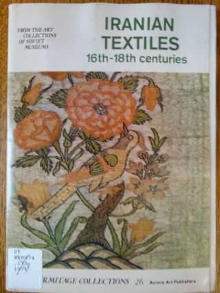 Iranian Textiles 16th-18th Centuries from the Art Collections of Soviet Museums