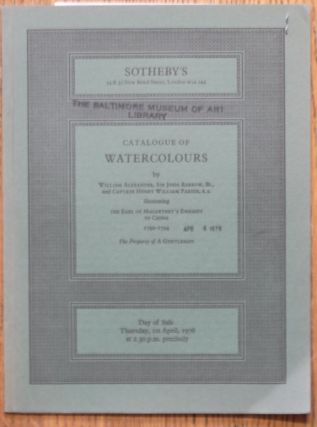 Catalogue of Watercolors by William Alexander, Sir John Barrow, Bt., and Captain Henry William...