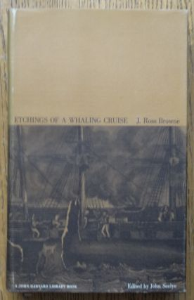 Etchings of a Whaling Cruise. J. Ross Browne.