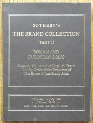 Catalogue of The Brand Collection Part I: Roman Coins and European Coins. Allen Armin Brand,...