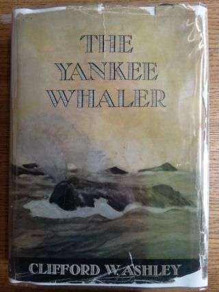 The Yankee Whaler. Clifford W. Ashley.