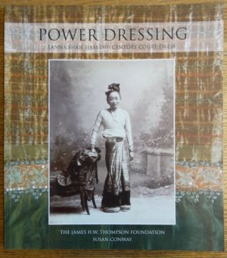 Power Dressing: Lanna Shan Siam 19th Century Court Dress. Susan Conway