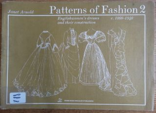 Patterns of Fashion 2: Englishwomen's dresses and their construction, c. 1860-1940. Janet Arnold