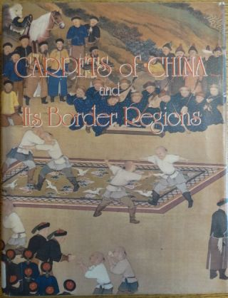 Carpets of China and Its Border Regions. Virginia Dulany Hyman, William C. C. Hu