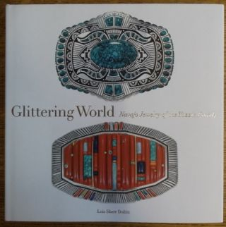 Glittering World: Navajo Jewelry of the Yazzie Family. Lois Sherr Dubin