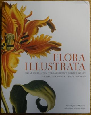 Flora Illustrata: Great Works from the LuEasther T. Mertz Library of the New York Botanical...