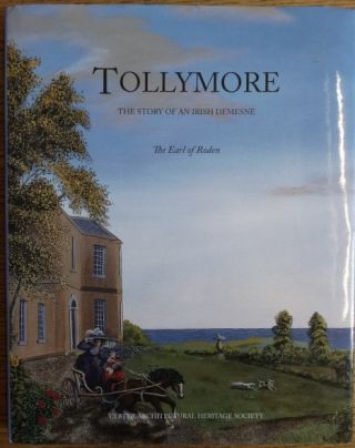 Tollymore: The Story of an Irish Demesne. Robert Jocelyn, The Earl of Roden
