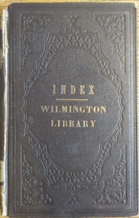 A Historical Sketch of the Wilmington Library and Young Men's Association, with the Constitution,...