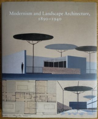 Modernism and Landscape Architecture, 1890-1940 (Studies in the History of Art). Therese...