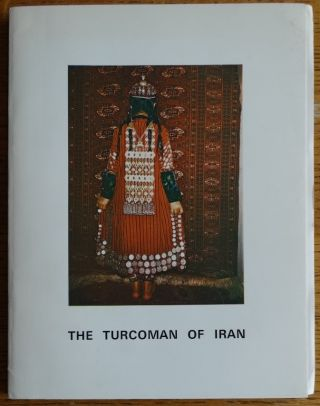 The Turcoman of Iran. Peter and Mugul Andrews