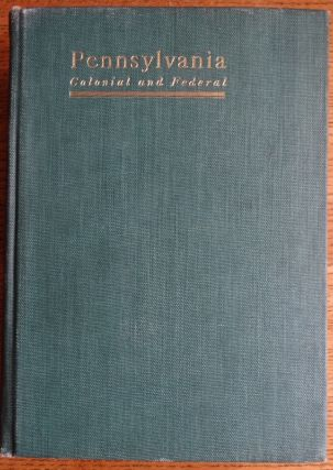 Pennsylvania, Colonial and Federal, a History: 1608-1903 -- Volume Three. Howard M. Jenkins