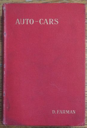Auto-Cars: Cars, Tramcars, and Small Cars. D. Farman