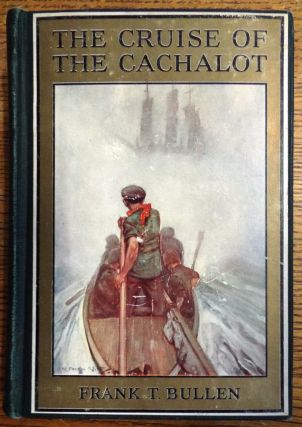 The Cruise of the Cachalot. Frank T. Bullen.