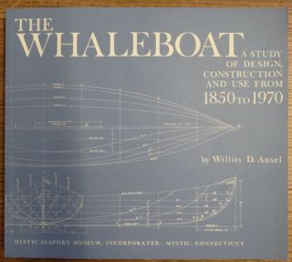The Whaleboat: A Study of Design, Construction and Use from 1850 to 1970. Willits D. Ansel
