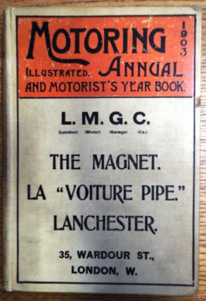 The Motoring Annual and Motorist's Year Book (Illustrated) for 1903 (Vol. I)