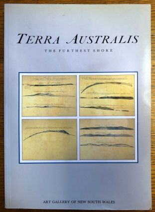 Terra Australis: The Furthest Shore. William Eisler, Bernard Smith