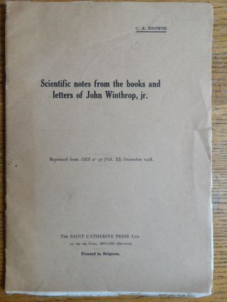 Scientific notes from the books and letters of John Winthrop, jr.(1606-1676), First Governor of...