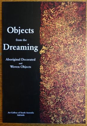 Objects from the Dreaming: Aboriginal Decorated and Woven Objects. Christopher Menz