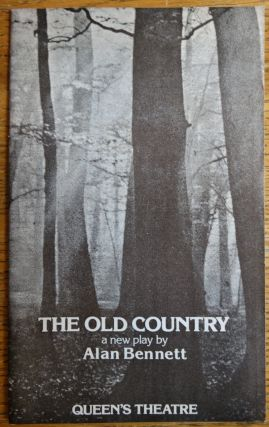 The Old Country: A New Play by Alan Bennett. Alan Bennett