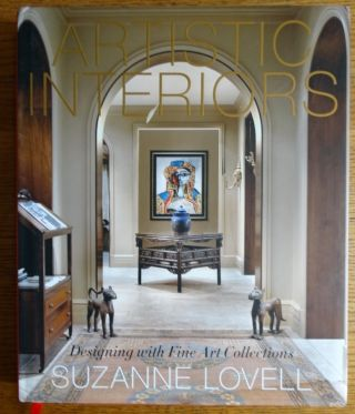 Artistic Interiors: Designing with Fine Art Collections. Suzanne Lovell, Marc Kristal