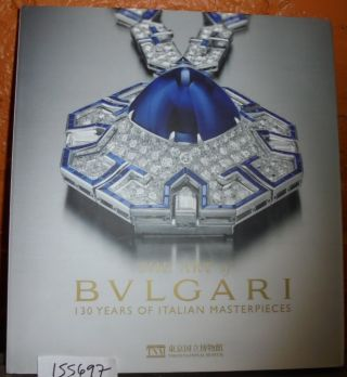 The Art of Bulgari: 130 Years of Italian Masterpieces. Lucia Boscaini