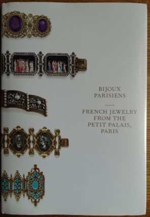 Bijoux parisiens: French Jewelry from the Petit Palais, Paris. Gilles and Martine Chazal