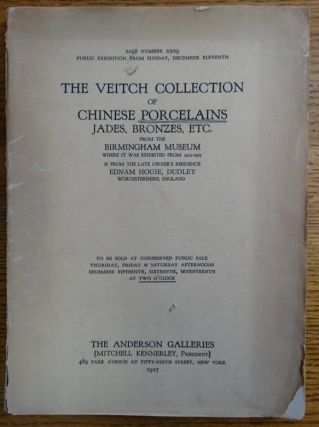 The Veitch Collection of Chinese Porcelains, Jades, Bronzes, Etc. from the Birmingham Museum...