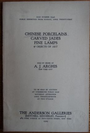 Chinese Porcelains, Carved Jades, Fine Lamps & Objects of Art, Sold by Order of A.J. Arghis, New...