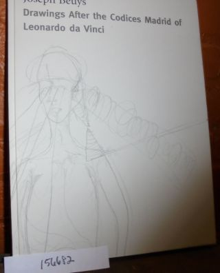 Joseph Beuys: Drawings After the Codices Madrid of Leonardo da Vinci. Lynne Cooke, Karen Kelly