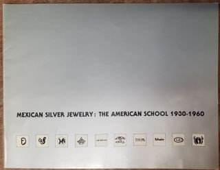 Mexican Silver Jewelry: The American School 1930-1960