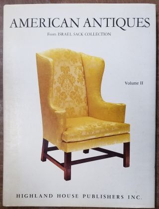 American Antiques from Israel Sack Collection, Volume II
