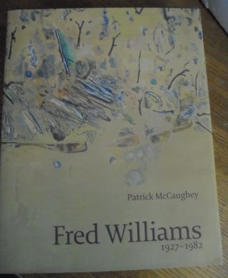 Fred Williams 1927-1982. Patrick McCaughey