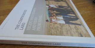 The Compromised Land: Recent Photography and Video from Israel