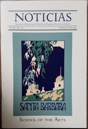 The Santa Barbara School of the Arts, 1920-1938: A Special Issue of Noticias: Quarterly Bulletin...