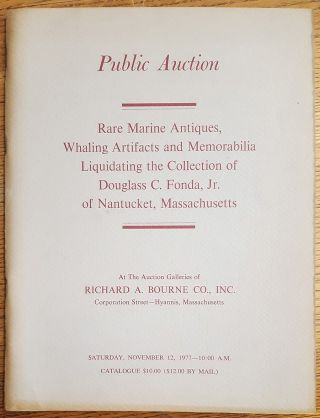 Rare marine antiques, whaling artifacts and memorabilia. Liquidating the Collection of Douglass C. Fonda, Jr. of Nantucket, Massachusetts