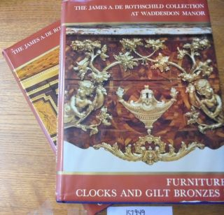Furniture, Clocks and Gilt Bronzes (The James A. de Rothschild Collection at Waddesdon Manor)...