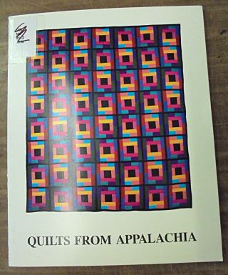 Quilts from Appalachia: An Exhibition Sponsored by the Palmer Museum of Art, Penn State, and...
