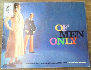 Of Men Only: A review of men's and boys' fashions, 1750-1975. Michael Botwinick, Elizabeth Ann Coleman.