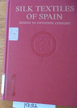 Silk Textiles of Spain: Eighth to Fifteenth Century (Hispanic Notes & Monographs). Florence Lewis...