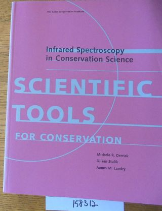 Infrared Spectroscopy in Conservation Science (Scientific Tools for Conservation). Michele R....