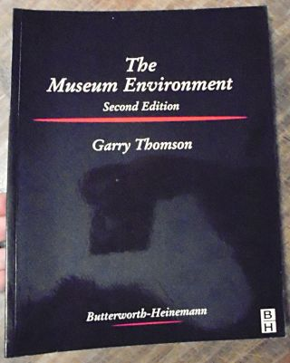 The Museum Environment, Second Edition. Garry Thomson