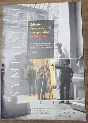 Effective Presentation & Interpretation in Museums: Proceedings of the Symposium held on 7...