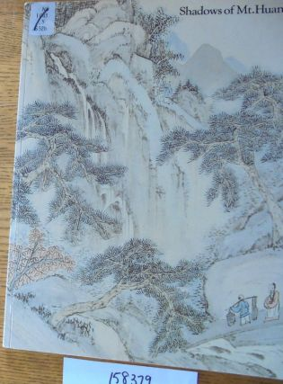 Shadows of Mt. Huang: Chinese Painting and Printing of the Anhui School. James Cahill.
