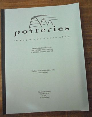 Potteries : the story of Trenton's ceramic industry. David J. Goldberg