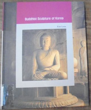 Buddhist Sculpture of Korea. Lena Kim