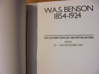 W. A. S. Benson, 1854-1924: An Exhibition of His Metalwork