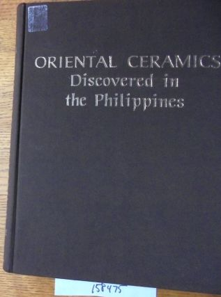 Oriental Ceramics Discovered in the Philippines. Leandro Locsin, Cecilia Locsin