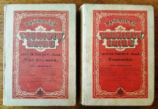 Bancroft's Tourist's Guide. The Geysers. San Francisco and Around the Bay, (North) [together with] BANCROFT'S TOURIST'S GUIDE. YOSEMITE. San Francisco and Around the Bay, (South) 2 Volumes
