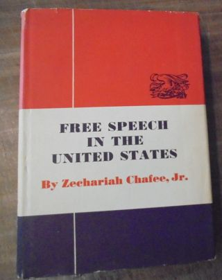 Free Speech in the United States. Zechariah Jr Chafee